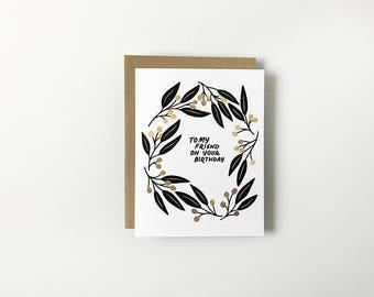 Friend Birthday - A2 Greeting Card - FAUX Gold Foil | Happy Birthday Card | Birthday Card Best Friend | Long Distance Friend