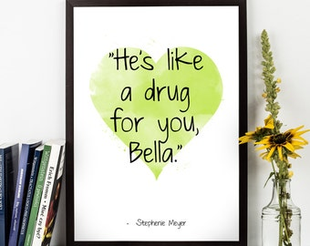 He's like (...),  Stephenie Meyer quote ,Watercolor Poster,  Stephenie Meyer Wall art quote, Motivational quote, Inspirational quote,T