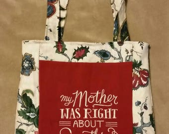 My mother was right about everything  reversible tote bag handmade embroidered book bag  shopping bag reusable grocery bag craft tote