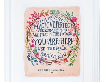 Poetry Wall Art, Motivational Wall Decor, inspirational wall art, Heather Havrilesky Art Print, Use the Magic You Have Now, Meera Lee Patel