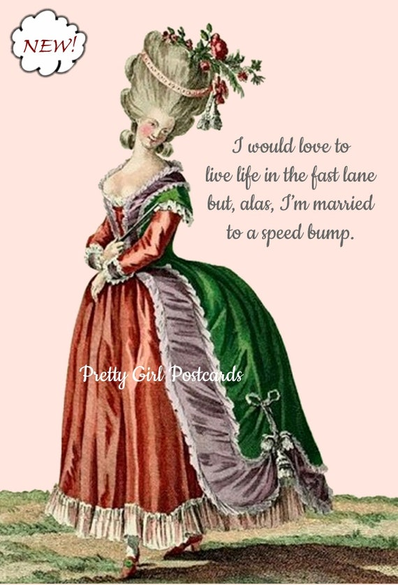I Would Love To Live Life In The Fast Lane But Alas I'm Married To A Speed Bump Funny Marie Antoinette Postcard Card Pretty Girl Postcards