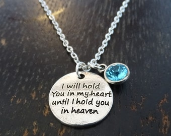 I will hold You in my heart until i hold you in heaven Necklace, Memorial Necklace, Memorial Jewelry, Remembrance Necklace,Loss of Loved One