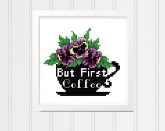 But First Coffee Cross Stitch Pattern, Funny cross stitch, floral cross stitch, pansy cross stitch, coffee cross stitch, pansy chart/#11-019
