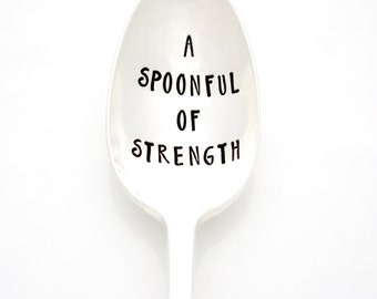 """A Spoonful of Strength. Spoonie Spoon. Hand stamped silverware for chronic pain sufferers, """"Spoonie"""". Spoon Theory gift."""