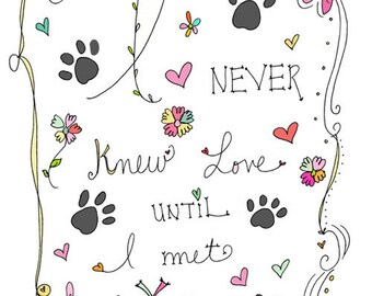 Paw Print - I Never Knew Love Until I Met You
