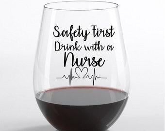 Nurse Wine Glass l Nurse Appreciation Gift l Safety First Drink with a Nurse l Nurse Gifts l Custom Wine Glass l Personalized Gift