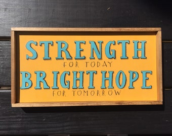 STRENGTH and BRIGHT HOPE