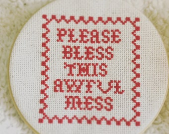 Cross Stitch - Please bless this awful mess