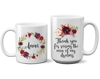 Mother of the Groom, Coffee, Mug, Gift, For her, Thank you for Raising the Man of My Dreams, Cup, Flowers, Personalized, Free, Wedding