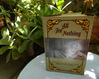 All For Nothing The True Story of the Last Great American Train Robbery 1976