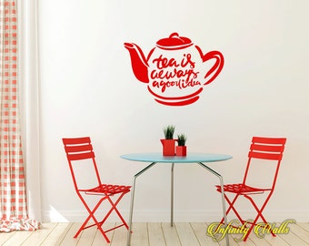 Tea is Always a Good Idea Decal - Tea Cup Decal - Wall decal quote - Home Kitchen  Decor - Inspirational Quote Decal -