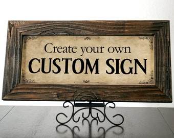 Custom Sign with Rustic Reclaimed Wood Frame. Rustic Sign. Custom Quote Sign. Personalized Signs. Custom Signs.  20x10