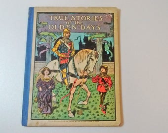 True Stories of the Olden Days Childrens Picture Book for Little Folk printed by Blackie and Son LTD Villafield Press First edition 1911?