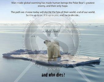 Save the Polar Bear, Save the World.