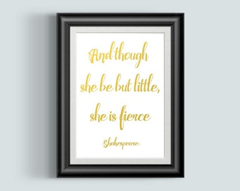 And Though She Be But Little She Is Fierce, William Shakespeare Quote, Nursery Wall Art, Little Girl Room Decor, Literary Gift