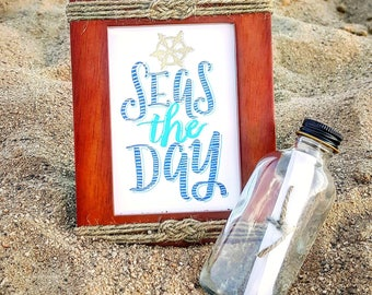 Instant Digital Download - Seas the Day - Handlettered Calligraphy - Digital File Download for Print