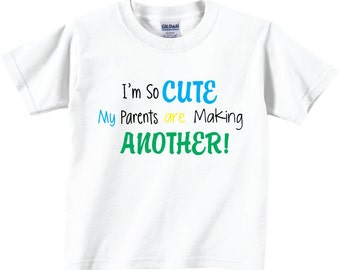 I'm So Cute My Parents are making Another Shirts and Tshirts Tees