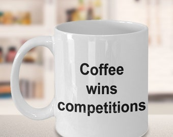 Dance Mug - Gift for Dancers - Competition - Coffee wins competitions Mug