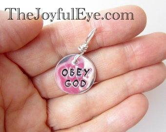 OBEY GOD.  Fine Silver charm.  Hand stamped inspirational Christian jewelry.