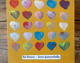 Be Brave - Love Powerfully Small Wood Painting