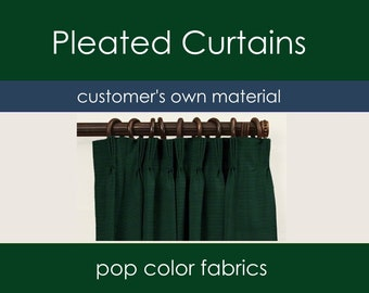 Pleated Curtains - Customers Own Material COM - Custom Designed Pleated Curtains with Your Own Fabric - Pleated Living Room Curtains