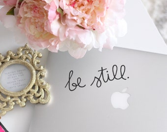 Be Still (2)                , Laptop Stickers, Laptop Decal, Macbook Decal, Car Decal, Vinyl Decal