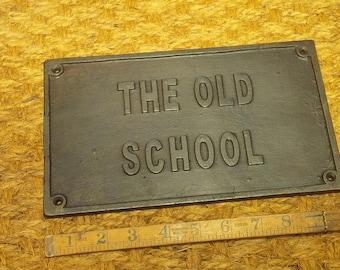 "Cast Iron Plaque ""The Old School"""