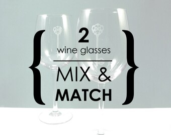 2 Wine Glasses - YOUR CHOICE