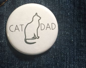 """Cat Dad 1.25"""" pin back button, cat pins, Father's Day pins"""