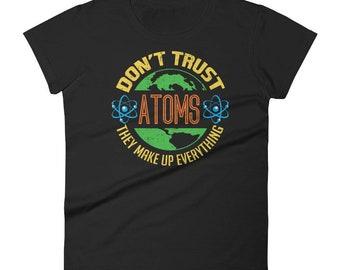 Women's Funny Science Shirt, Atom Shirt, Funny Chemistry, Science Tee Shirts, Science Teacher Shirt Gift Idea