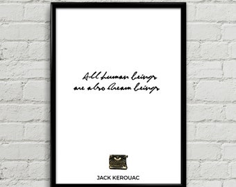 Jack Kerouac Quote - All human beings are dream beings - Poster Print, Wall Art, Gift Idea, Home Bedroom Decor, Poet Writer, Beat Generation
