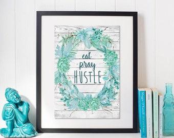 Eat Pray Hustle // Art Print