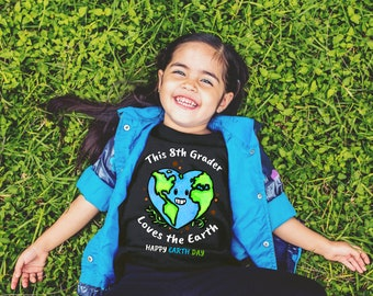 Happy Earth Day 2018 - 8th Grader - Earth Day 2018 - Shirt - Earth Day Gifts - Earth Day for Kids - Shirts for Kids - Gifts for Kids - Earth