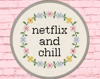 Netflix and Chill Cross Stitch Pattern, Modern Simple Cute Flower Wreath Text Quote Cross Stitch Pattern PDF Instant Download
