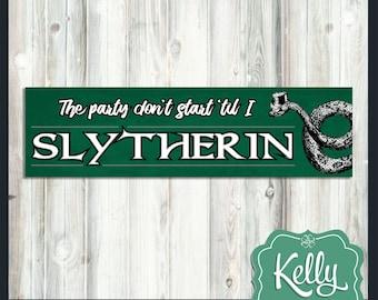 The party don't start til I Slytherin - Harry Potter themed bumper sticker - Hogwarts decal - Slytherin sticker