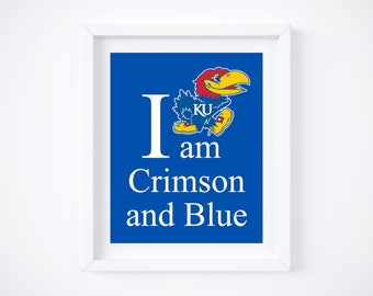 "KU ~ Kansas University ~ I am Crimson and Blue Art Print:  8"" x 10"""