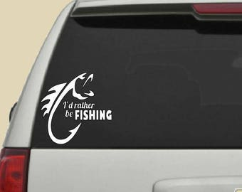 I'd Rather Be Fishing, Car Decal, Vinyl Decal, Fishing Decal