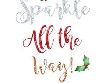 Sparkle All the Way Christmas Printable Digital Download for iron-ons, heat transfer, Scrapbooking, DIY, YOU PRINT
