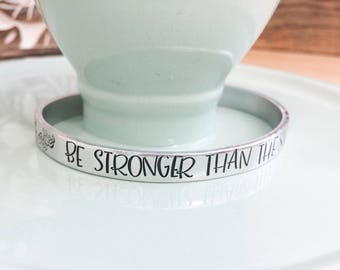 Be stronger than the storm bracelet - Hand stamped cuff bracelet - Inspirational jewelry - Stronger than the storm - Motivational Jewelry -