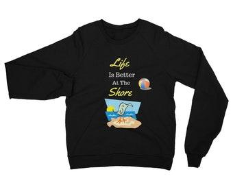 Beach Sweatshirt - Life Is Better At The Shore!