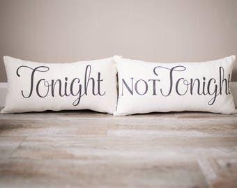Tonight Not Tonight Pillow | Not Tonight Pillow | Bachelorette Party Gift | Bridal Shower Gift | Wedding Gift | Valentine Gift for Husband