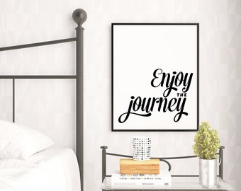 Enjoy the Journey Print, Inspirational Quote, Minimalist Typography Print, Gallery Wall Art, Office Art, Bedroom Print, Typography Wall Art