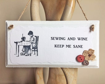 Sewing Sign: 'Sewing and Wine Keep Me Sane'; With Buttons & Burlap Flower Embellishment. Wooden Door Sign for Sewers. Sewing Gift.