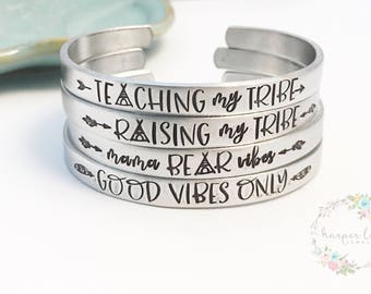 Raising my tribe ~ Teaching ~ Mama Bear Vibes ~ Good Vibes Only ~ Hand Stamped Teepee cuff bracelet ~ stacking bracelet ~ mother ~ mommy
