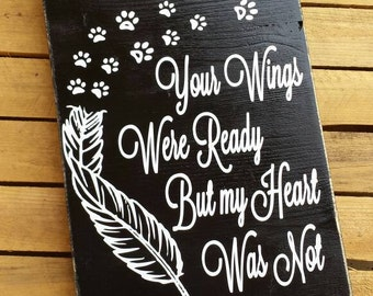 Your Wings were Ready But my Heart Was Not with Paw prints Wood sign, Pet Sign, Memorial Wood sign, Rustic Wood Sign, Dog or Cat Memorial