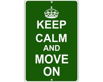 Keep Calm Move On Metal Aluminum Sign