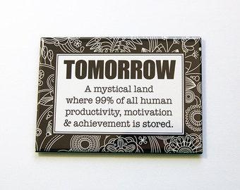 Funny Magnet, Procrastinator, Large Magnet, Office Magnet, ACEO, stocking stuffer, Humor, Black, White, Procrastination (4932)