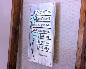 Your Off to great places Today is your Day your mountain is waiting so get on your way - Wood Wall Hanging