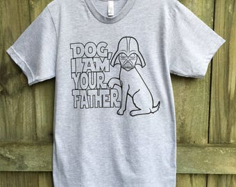Funny dad gift, Fathers Day shirt, Pet dad, Mens tshirt, Dog shirt, funny t-shirt, I am Your Father, Dog Father, star wars, Father's Day