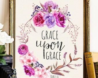 Grace Upon Grace Printable John 1:16 Scripture Verse Print Scripture Wall Art Bible Verse Printable Christian Wall Art pink floral Quote Art